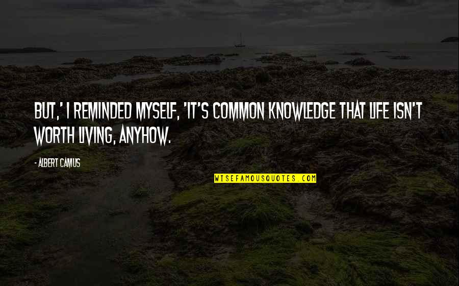 Marine Corps Birthday Quotes By Albert Camus: But,' I reminded myself, 'it's common knowledge that