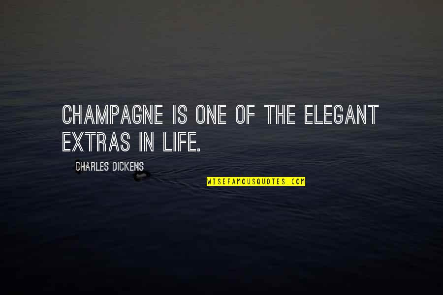Marine Corps Birthday Quotes By Charles Dickens: Champagne is one of the elegant extras in