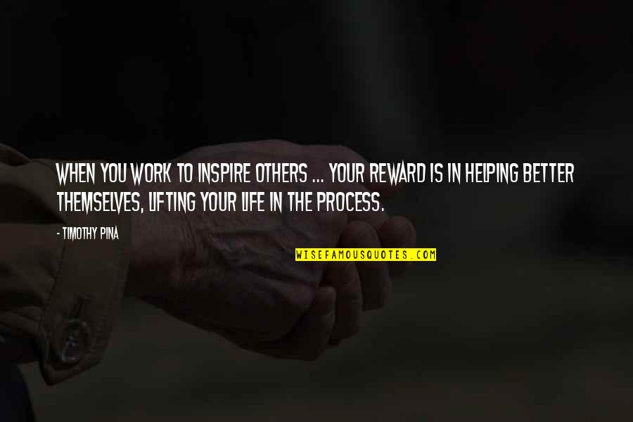 Marine Corps Birthday Quotes By Timothy Pina: When you work to inspire others ... Your