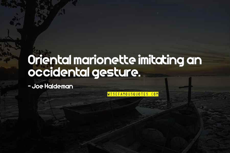 Marionette Quotes By Joe Haldeman: Oriental marionette imitating an occidental gesture.
