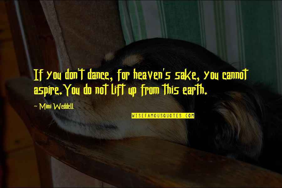 Marit Breivik Quotes By Mimi Weddell: If you don't dance, for heaven's sake, you
