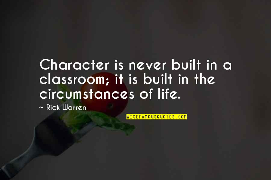 Marit Breivik Quotes By Rick Warren: Character is never built in a classroom; it