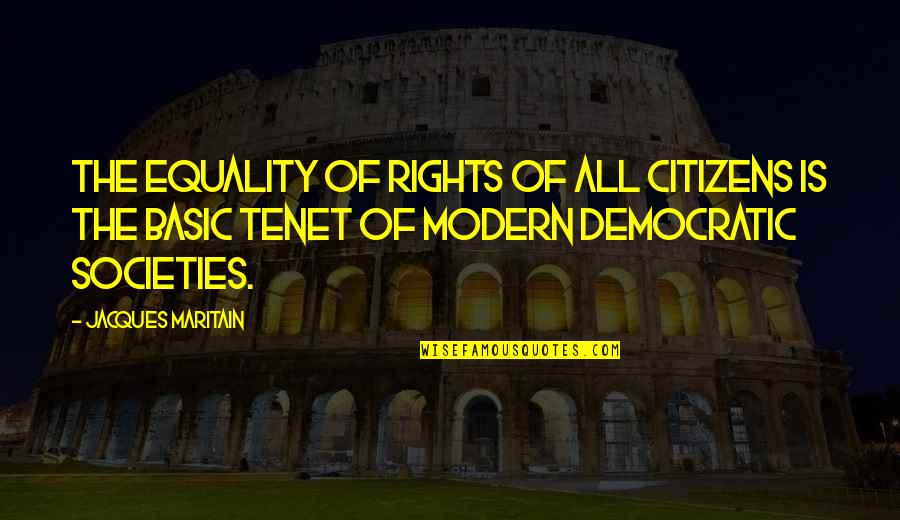 Maritain Jacques Quotes By Jacques Maritain: The equality of rights of all citizens is