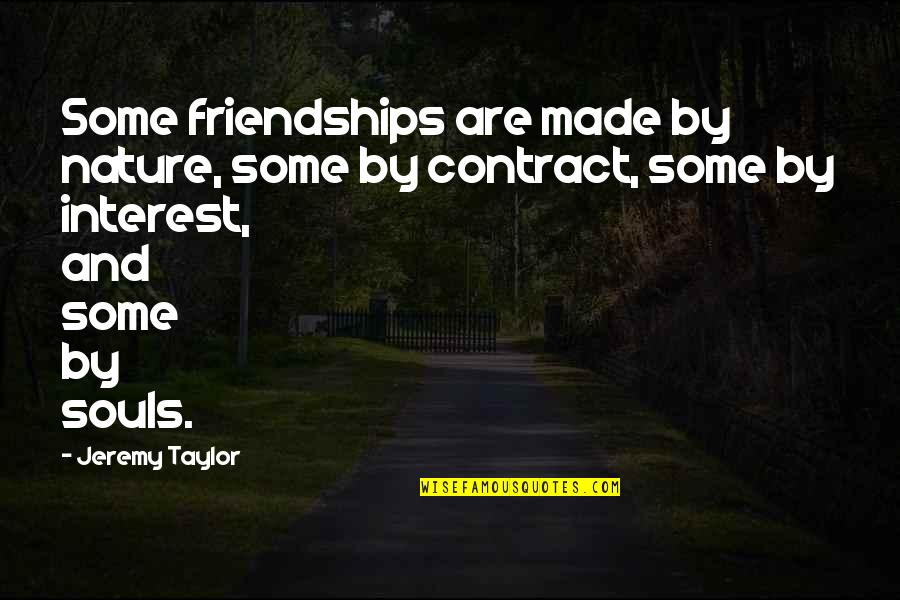 Mark Chesnutt Quotes By Jeremy Taylor: Some friendships are made by nature, some by