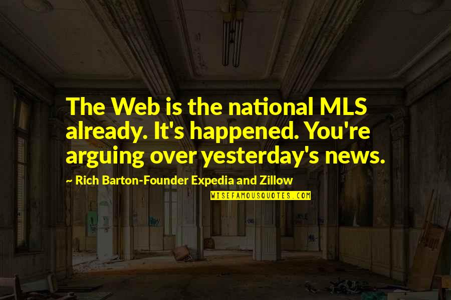 Mark Chesnutt Quotes By Rich Barton-Founder Expedia And Zillow: The Web is the national MLS already. It's