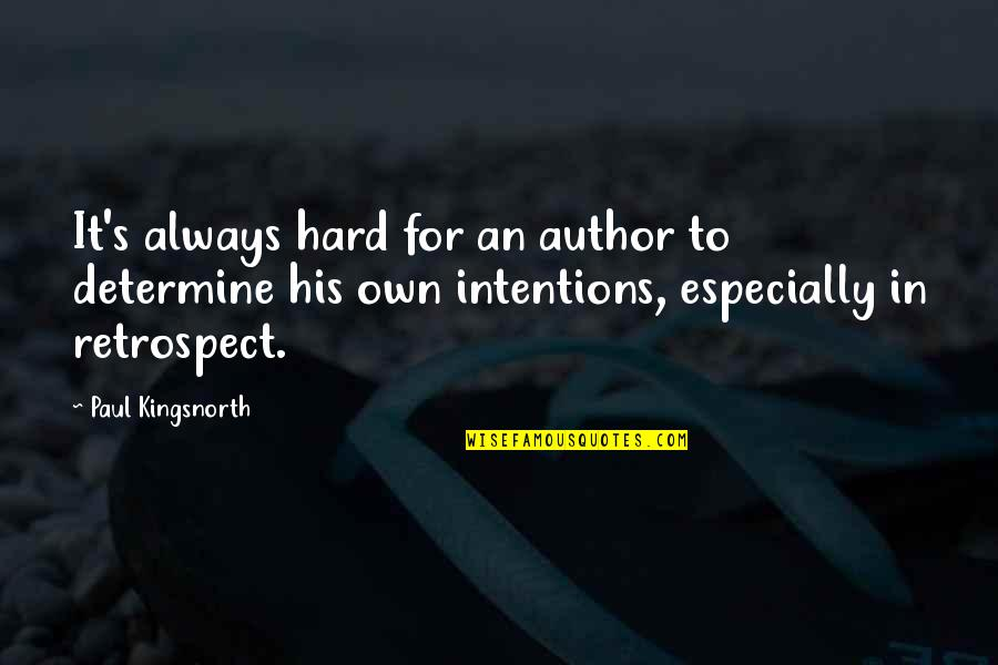 Mark Desvaux Quotes By Paul Kingsnorth: It's always hard for an author to determine