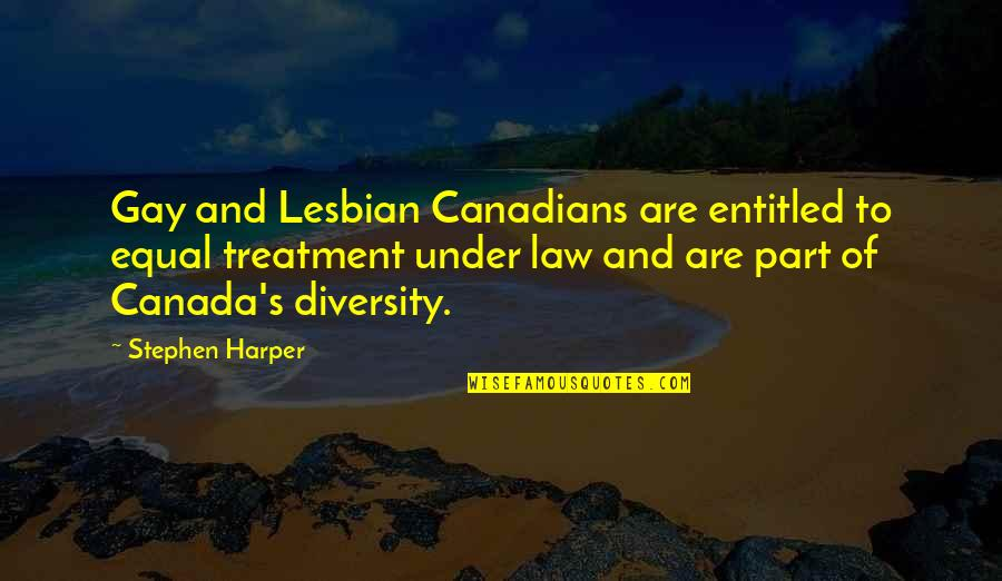 Mark Rothko Quotes By Stephen Harper: Gay and Lesbian Canadians are entitled to equal