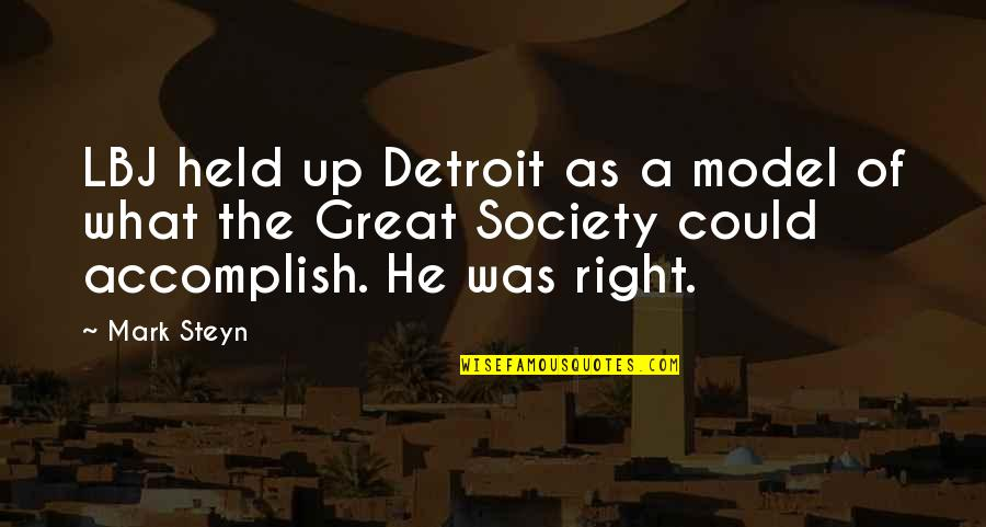 Mark Steyn Quotes By Mark Steyn: LBJ held up Detroit as a model of