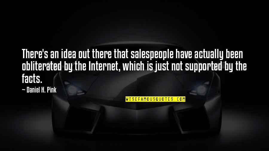 Mark Winslow Quotes By Daniel H. Pink: There's an idea out there that salespeople have
