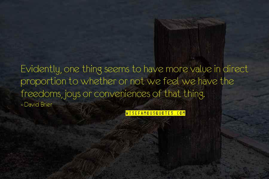 Marketing Success Quotes By David Brier: Evidently, one thing seems to have more value