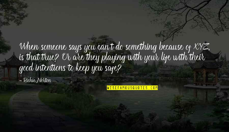 Marketing Success Quotes By Richie Norton: When someone says you can't do something because