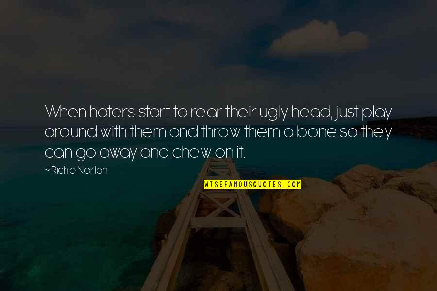 Marketing Success Quotes By Richie Norton: When haters start to rear their ugly head,