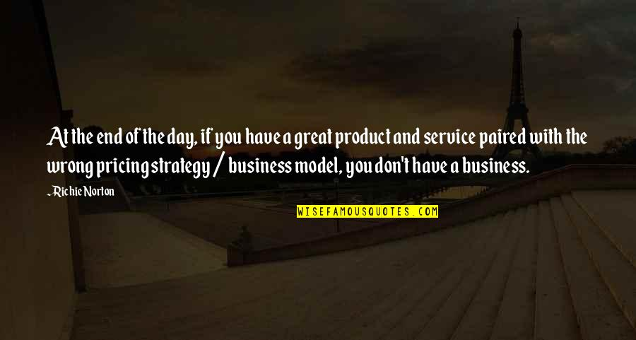 Marketing Success Quotes By Richie Norton: At the end of the day, if you