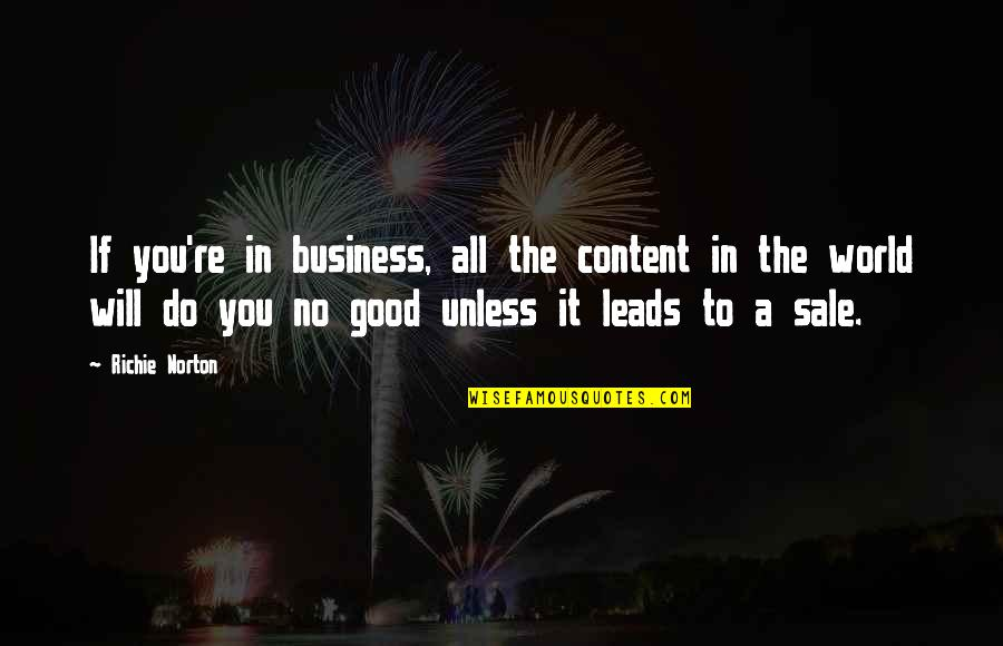 Marketing Success Quotes By Richie Norton: If you're in business, all the content in
