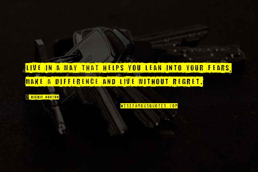 Marketing Success Quotes By Richie Norton: Live in a way that helps you lean