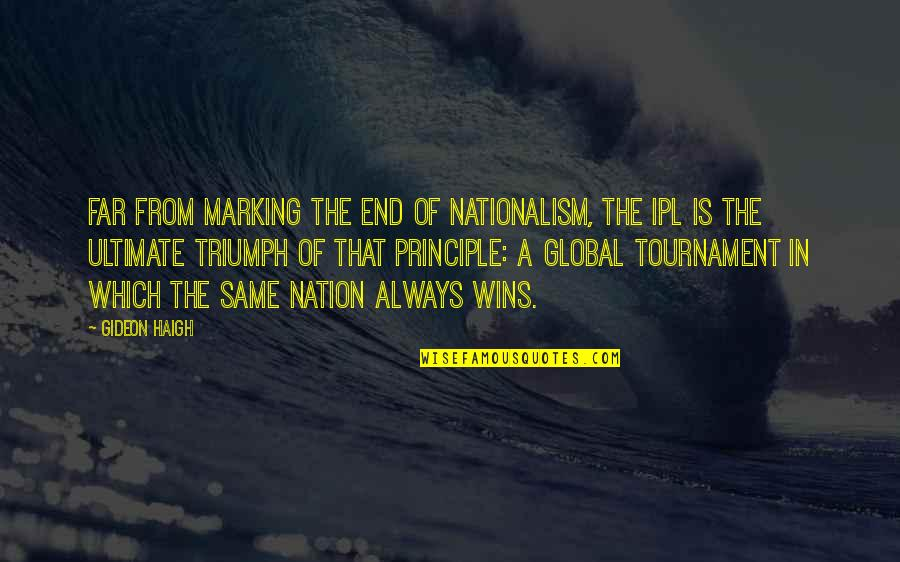 Marking Quotes By Gideon Haigh: Far from marking the end of nationalism, the