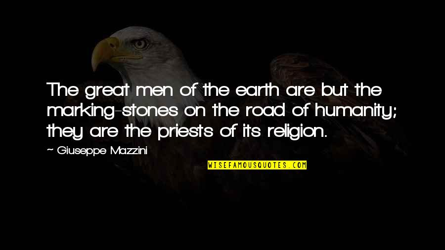 Marking Quotes By Giuseppe Mazzini: The great men of the earth are but