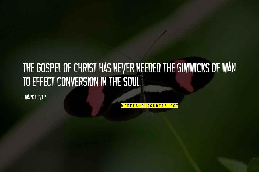 Mark's Gospel Quotes By Mark Dever: The gospel of Christ has never needed the