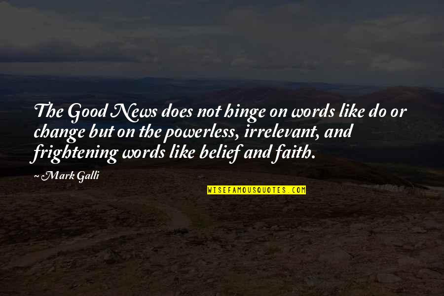 Mark's Gospel Quotes By Mark Galli: The Good News does not hinge on words