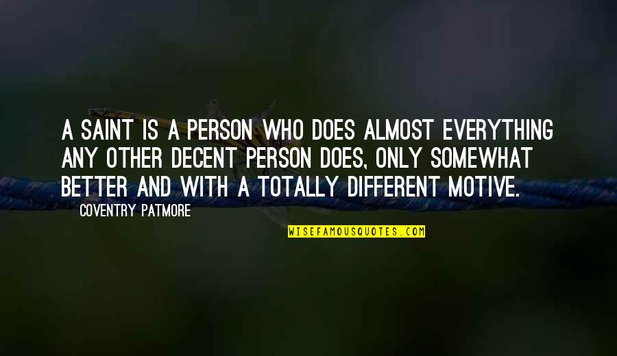 Marmara Quotes By Coventry Patmore: A saint is a person who does almost