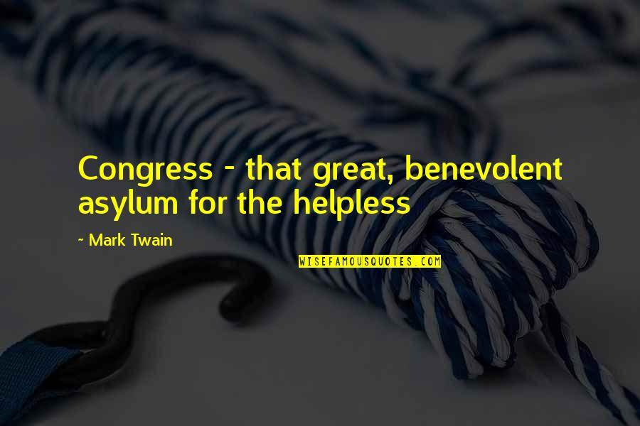 Maroon Colour Quotes By Mark Twain: Congress - that great, benevolent asylum for the