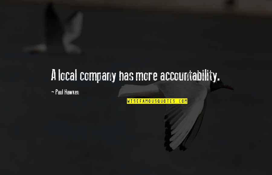 Marquis St Evremonde Quotes By Paul Hawken: A local company has more accountability.