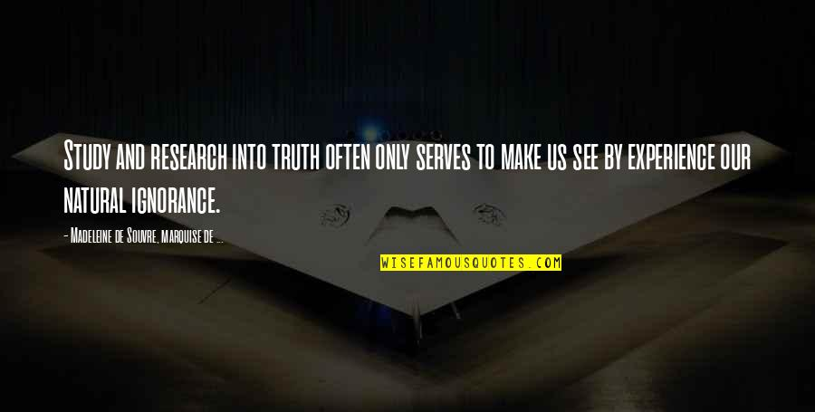 Marquise's Quotes By Madeleine De Souvre, Marquise De ...: Study and research into truth often only serves