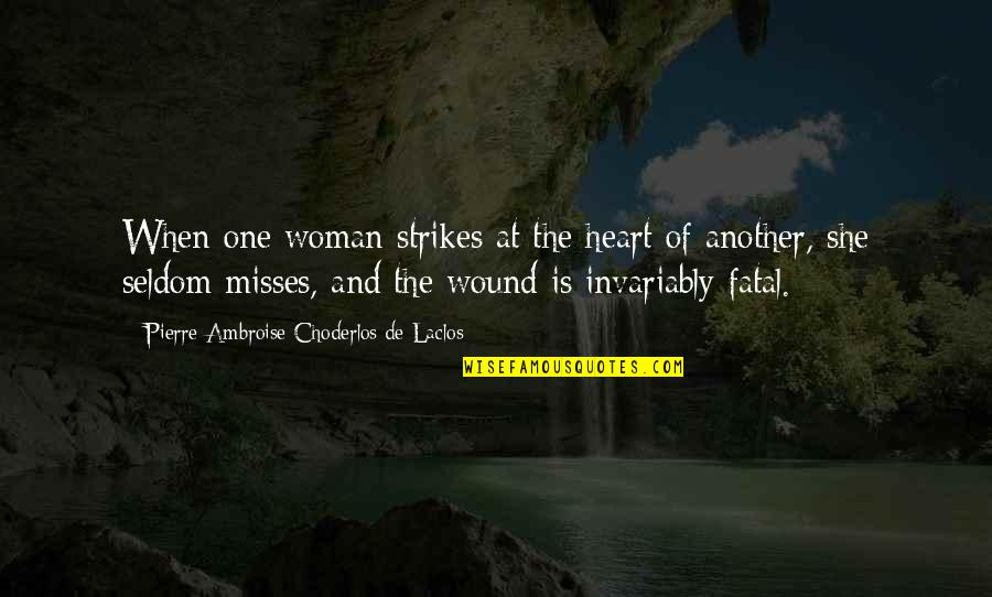 Marquise's Quotes By Pierre-Ambroise Choderlos De Laclos: When one woman strikes at the heart of