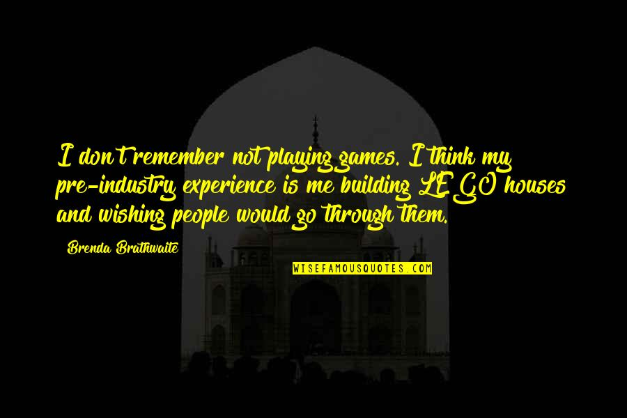 Marriage In The Awakening Quotes By Brenda Brathwaite: I don't remember not playing games. I think