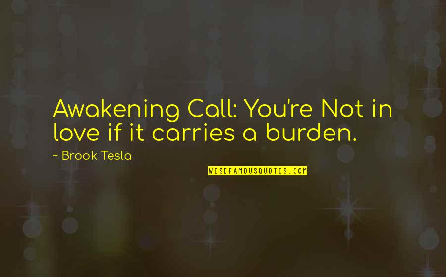 Marriage In The Awakening Quotes By Brook Tesla: Awakening Call: You're Not in love if it