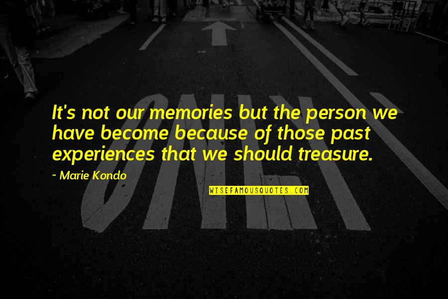 Marriage In The Awakening Quotes By Marie Kondo: It's not our memories but the person we