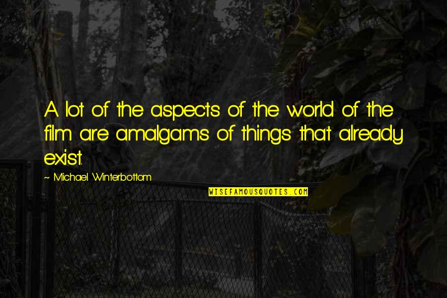Marriage In The Awakening Quotes By Michael Winterbottom: A lot of the aspects of the world