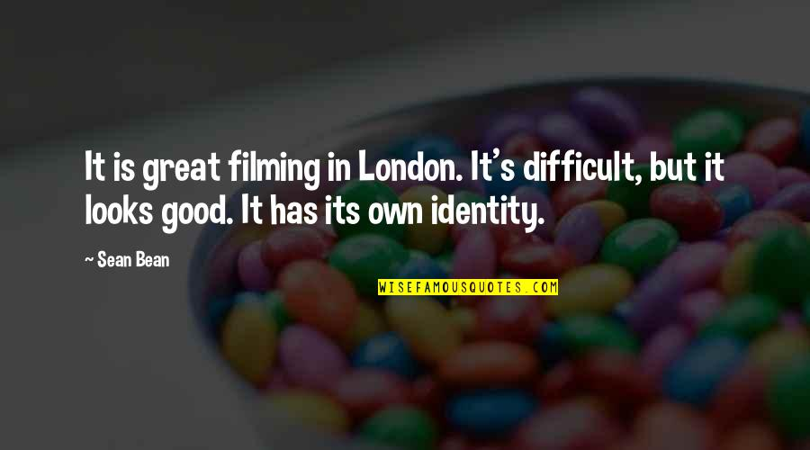 Marriage In The Awakening Quotes By Sean Bean: It is great filming in London. It's difficult,