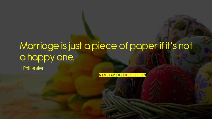 Marriage Is More Than A Piece Of Paper Quotes By Phil Lester: Marriage is just a piece of paper if