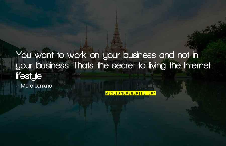 Marriage Relationship Problems Quotes By Marc Jenkins: You want to work on your business and