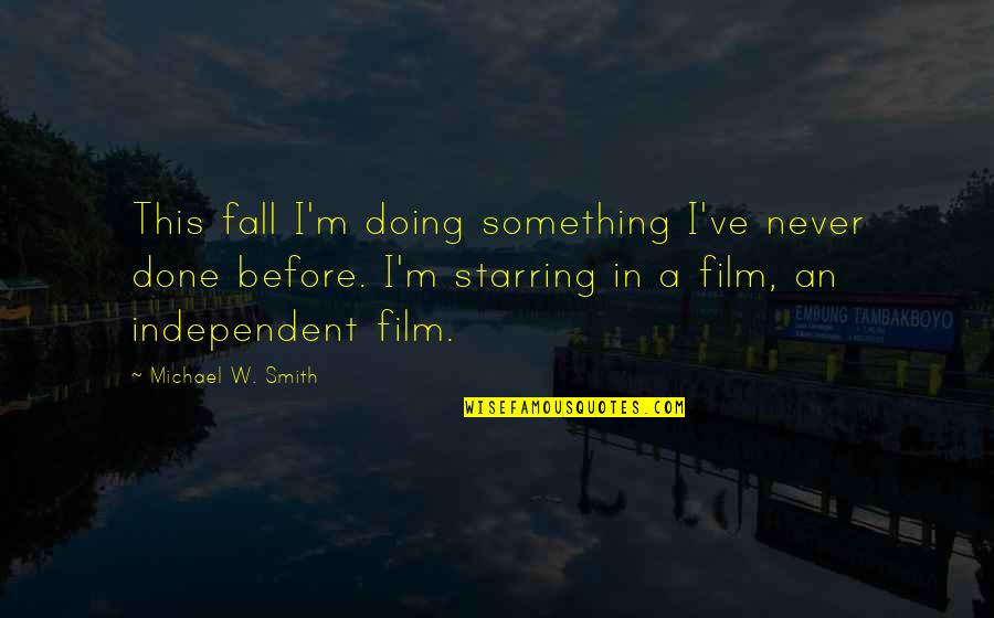 Marriage Relationship Problems Quotes By Michael W. Smith: This fall I'm doing something I've never done