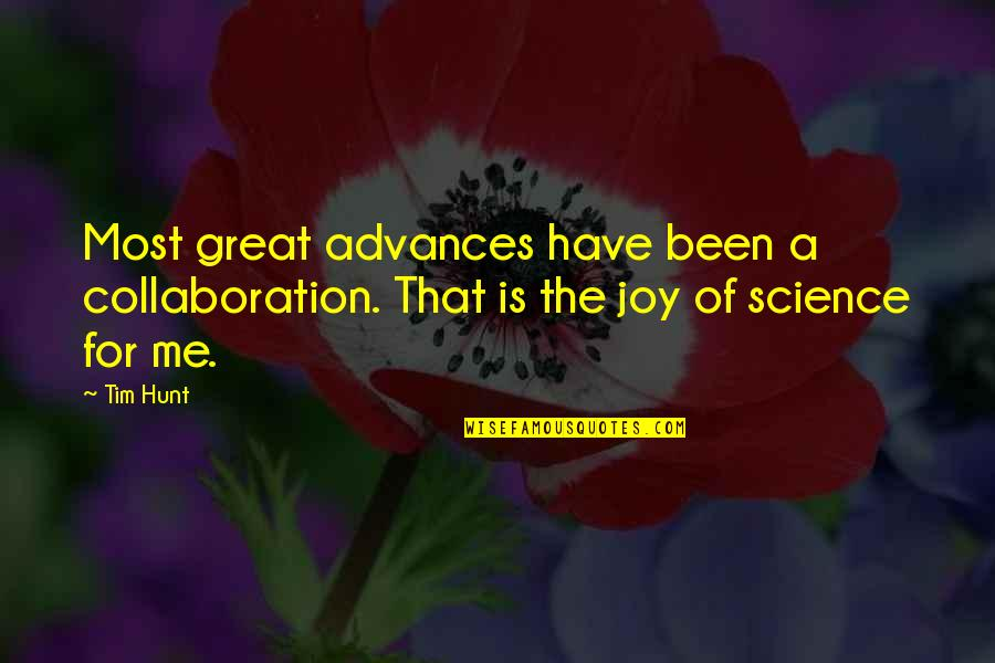 Marriage Sentiments Quotes By Tim Hunt: Most great advances have been a collaboration. That