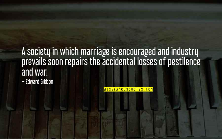 Marriage Soon Quotes By Edward Gibbon: A society in which marriage is encouraged and