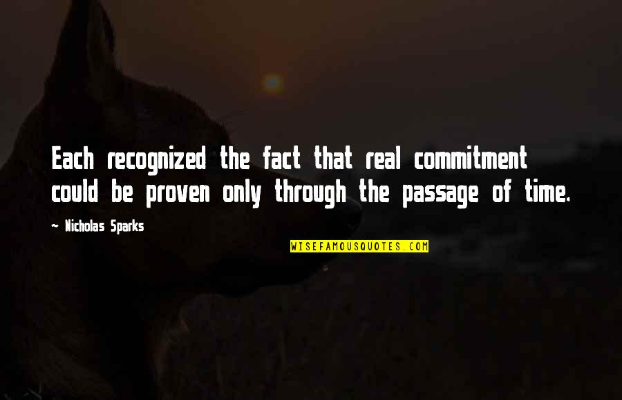 Marriage Soon Quotes By Nicholas Sparks: Each recognized the fact that real commitment could