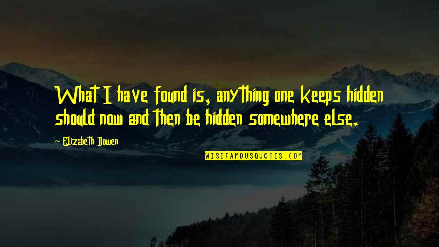 Marriage Wishes Islamic Quotes By Elizabeth Bowen: What I have found is, anything one keeps