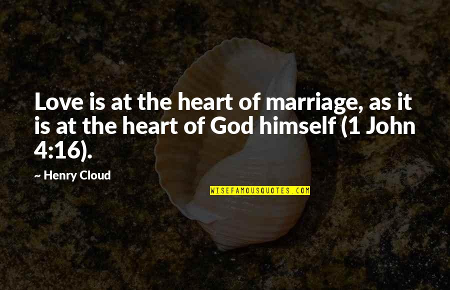 Marriage Without God Quotes By Henry Cloud: Love is at the heart of marriage, as