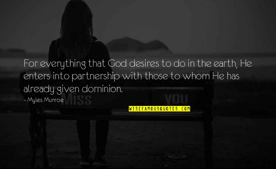 Marriage Without God Quotes By Myles Munroe: For everything that God desires to do in