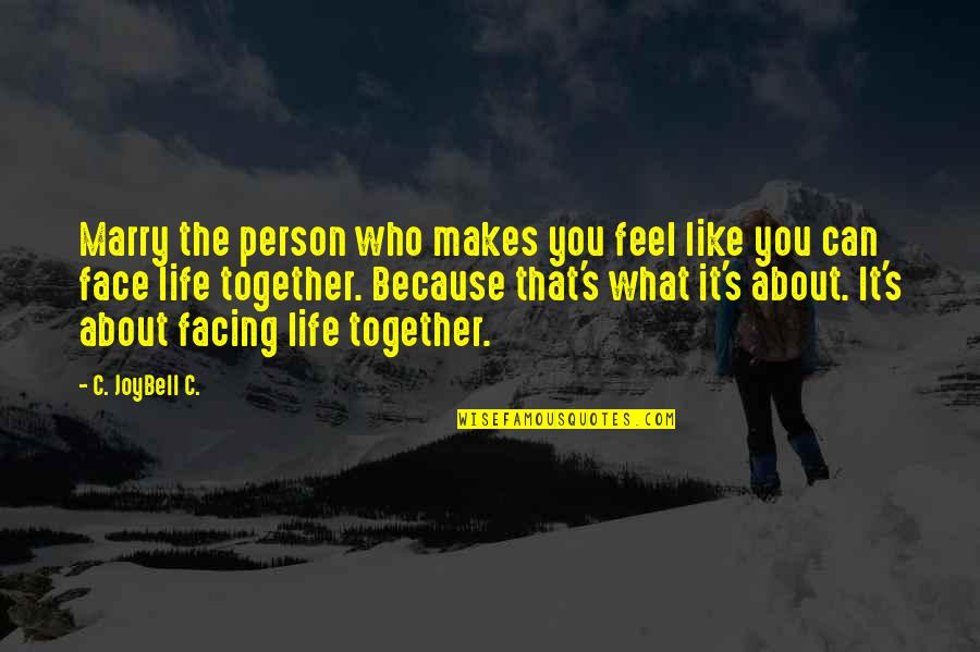 Marry Quotes Quotes By C. JoyBell C.: Marry the person who makes you feel like
