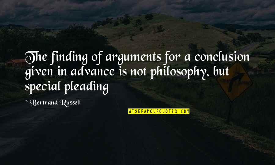 Marrying A Man With A Child Quotes By Bertrand Russell: The finding of arguments for a conclusion given