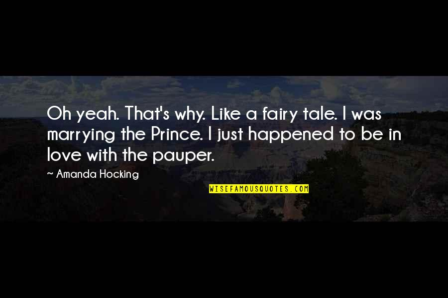 Marrying Your Love Quotes By Amanda Hocking: Oh yeah. That's why. Like a fairy tale.