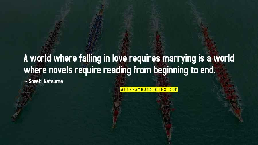 Marrying Your Love Quotes By Soseki Natsume: A world where falling in love requires marrying