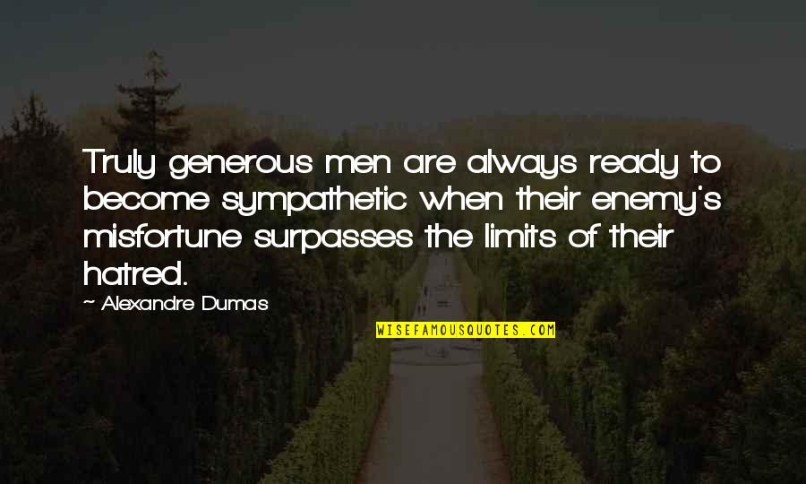 Marta Brazil Quotes By Alexandre Dumas: Truly generous men are always ready to become