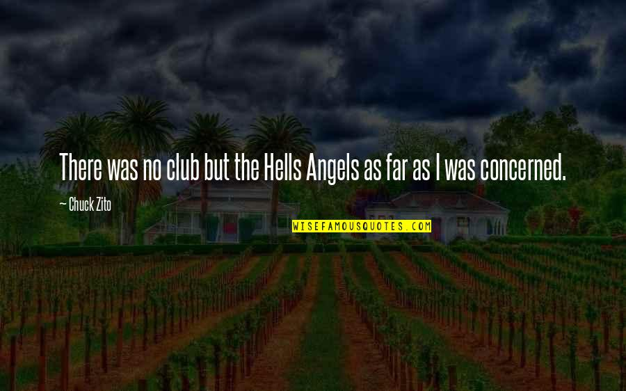 Marta Brazil Quotes By Chuck Zito: There was no club but the Hells Angels