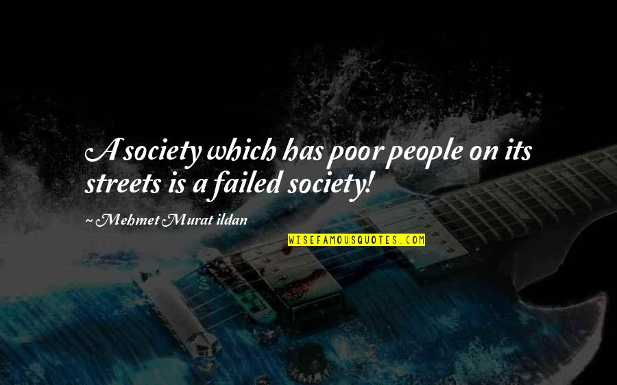 Martaval Quotes By Mehmet Murat Ildan: A society which has poor people on its