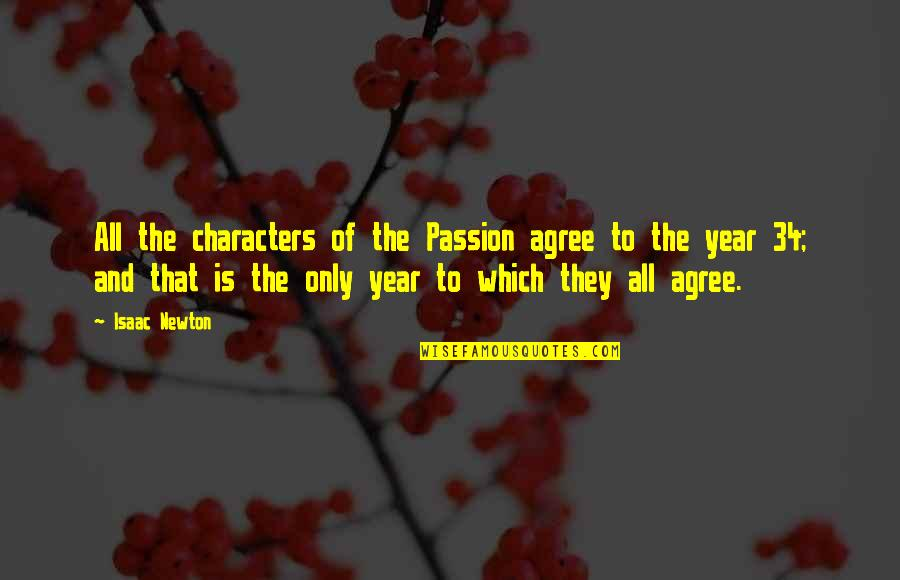 Martial Law In The Philippines Quotes By Isaac Newton: All the characters of the Passion agree to